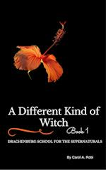 A Different Kind of Witch af Carol A. Robi