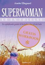 Workbook: Superwoman er en følelse af Anette Ellegaard
