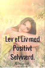 Lev et Liv med Positivt Selvværd.