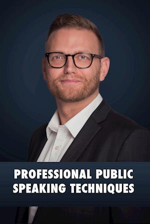 Professional Public Speaking Techniques