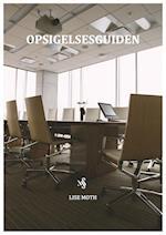 Opsigelsesguiden - Arbejdsgivers guide til opsigelse og bortvisning af medarbejder