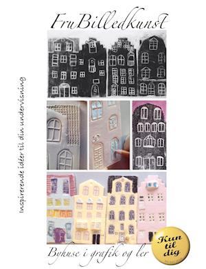 Byhuse i grafik og ler - KUN TIL DIG-udgave. Må ikke deles.
