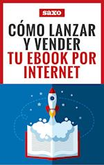 Cómo Lanzar y Vender Tu eBook por Internet