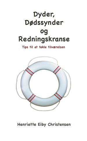 Dyder, Dødssynder og Redningskranse af Henriette Eiby Christensen