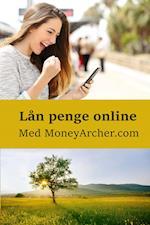 Lån penge online med MoneyArcher.com