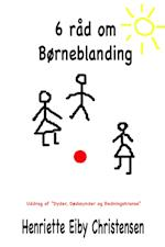 6 Råd om Børneblanding