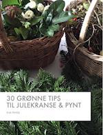 30 GRØNNE TIPS TIL JULEKRANSE & PYNT