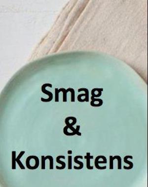 Smag & Konsistens